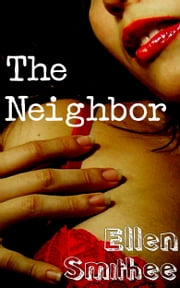 The Neighbor ebook by Ellen Smithee