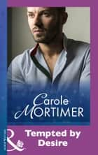Tempted By Desire (Mills & Boon Modern) ebook by Carole Mortimer