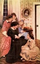 Les Quatre Filles du docteur Marsch - Illustrations par A. Marie. ebook by Louisa May Alcott