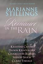 Romance in the Rain - Six Seattle Novellas ebook by Kristine Cayne, Marianne Stillings, Claire Tisdale