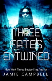 Three Fates Entwined ebook by Jamie Campbell