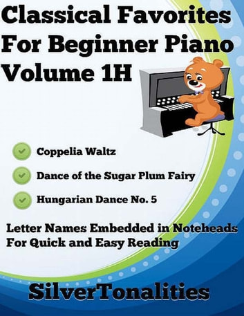 Classical Favorites for Beginner Piano Volume 1 H ebook by Silver Tonalities