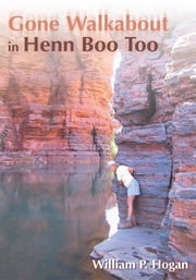 Gone Walkabout in Henn Boo Too ebook by William Hogan