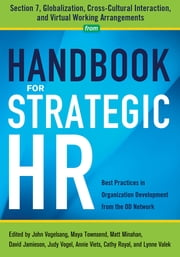 Handbook for Strategic HR - Section 7 - Globalization, Cross-Cultural Interaction, and Virtual Working Arrangements ebook by Annie Viets, EdD,Cathy Royal, PhD