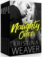 The Naughty Ones ebook by Kristina Weaver