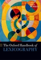 The Oxford Handbook of Lexicography ebook by Philip Durkin