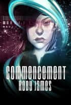 Commencement ebook by Roby James