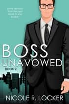 Boss Unavowed ebook by Nicole R. Locker