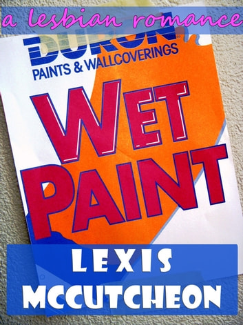 Wet Paint ebook by Lexis McCutcheon