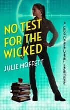 No Test for the Wicked ebook by Julie Moffett