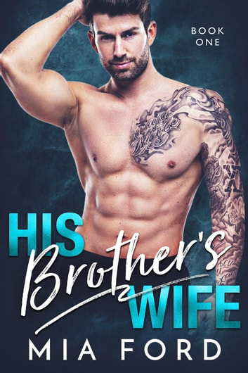 His Brother's Wife - His Brother's Wife, #1 ebook by Mia Ford