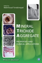 Mineral Trioxide Aggregate - Properties and Clinical Applications ebook by Mahmoud Torabinejad