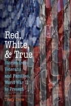 Red, White, and True ebook by TRACY CROW