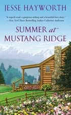Summer at Mustang Ridge ebook by Jesse Hayworth, Jessica Andersen