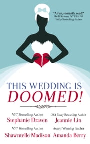This Wedding is Doomed! ebook by Shawntelle Madison, Stephanie Draven, Jeannie Lin,...