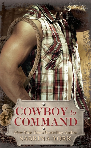 Cowboy to Command ebook by Sabrina York