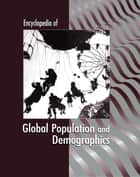 Encyclopedia of Global Population and Demographics ebook by James Ciment, Immanuel Ness