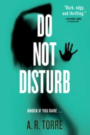Do Not Disturb ebook by A. R. Torre