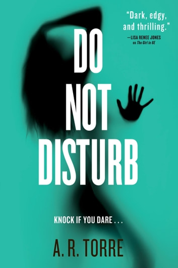 Do Not Disturb ebook by A. R. Torre,Alessandra Torre