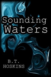 Sounding Waters ebook by B.T. Hoskins