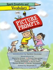 Spark Creativity and Vocabulary with Picture Prompts ebook by Shyamala Shanmugasundaram