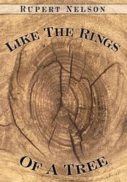 Like The Rings Of A Tree ebook by Rupert Nelson