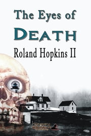 The Eyes of Death ebook by Roland Hopkins II