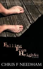 Falling from Heights ebook by Chris F Needham