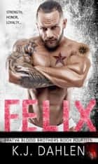 Felix - Bratva Blood Brothers, #14 ebook by Kj Dahlen