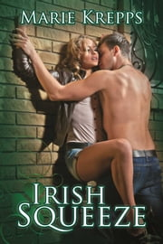 Irish Squeeze ebook by Marie Krepps