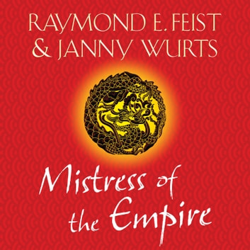 Mistress of the Empire audiobook by Raymond E. Feist,Janny Wurts