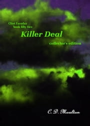 Clint Faraday Mysteries Book 52: Killer Deal Collector's Edition ebook by CD Moulton