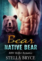 Native Bear - BBW Shifter Romance ebook by Stella Bryce