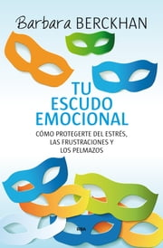 Tu escudo emocional ebook by Barbara Berckhan