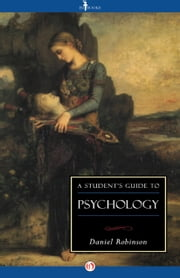A Student's Guide to Psychology ebook by Daniel Robinson