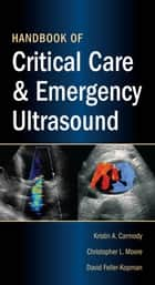 Handbook of Critical Care and Emergency Ultrasound ebook by Kristin Carmody,Christopher Moore,David Feller-Kopman