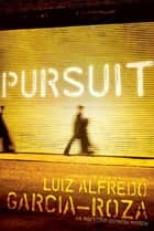 Pursuit ebook by Luiz Alfredo Garcia-Roza,Benjamin Moser