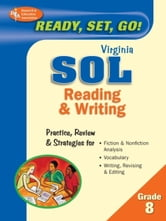 Virginia SOL, Reading & Writing, Grade 8 ebook by The Editors of REA,Dana Passananti