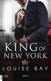 King of New York 電子書籍 by Louise Bay, Anja Mehrmann
