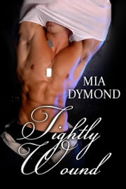 Tightly Wound (SEALS, Inc., Book 4) ebook by Mia Dymond