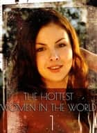 The Hottest Women In The World - A sexy photo book - Volume 1 ebook by Michelle Ducard