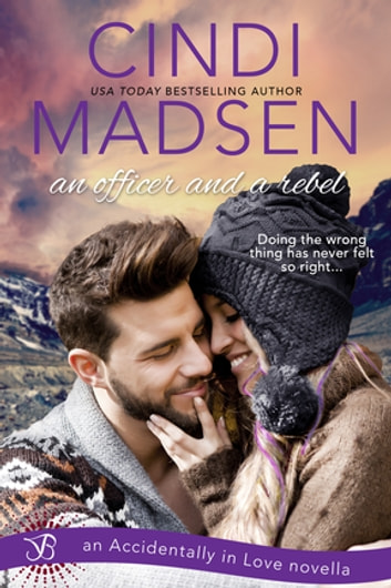 An Officer and a Rebel - An Accidentally in Love Novella ebook by Cindi Madsen