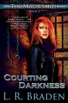 Courting Darkness ebook by L.R. Braden