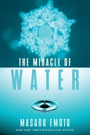 The Miracle of Water ebook by Masaru Emoto