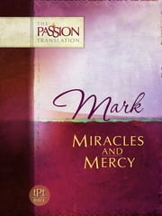 Mark - Miracles and Mercy ebook by Simmons, Brian