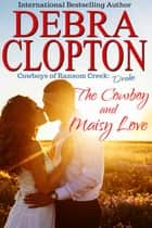 Drake: The Cowboy and Maisy Love eBook by Debra Clopton