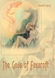 The Gods of Foxcroft ebook by David Levy