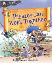 Pirates Can Work Together ebook by Easton, Tom