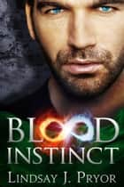 Blood Instinct ebook by Lindsay J. Pryor