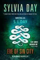 Eve of Sin City - A Marked Novella ebook by Sylvia Day, S. J. Day